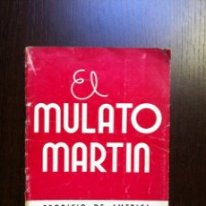Libros de segunda mano: EL MULATO MARTIN - PRODIGIO DE AMERICA - CATALINA CASSINELLI - VIDA DE SAN MARTIN DE PORRAS - 1962 -. Lote 47419606