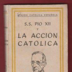 Libros de segunda mano: SU SANTIDAD PIO XII Y LA ACCION CATOLICA-COLECCION PIO XII-EDIT. PAX- 1943-SAN SEBASTIAN-LP87. Lote 47482020