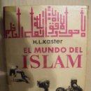 Libros de segunda mano: EL MUNDO DEL ISLAM. H.L KASTER. Lote 47484127