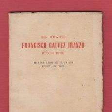 Libros de segunda mano: EL BEATO FRANCISCO GALVEZ IRANZO-HIJO DE UTIEL-JOSÉ MARTÍNEZ ORTIZ-1951-LS341. Lote 47484405