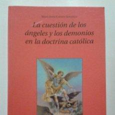 Libros de segunda mano: LA CUESTION DE LOS ANGELES Y LOS DEMONIOS EN LA DOCTRINA CATOLICA - MARIA JESUS CUENDE GONZALEZ. Lote 47573432