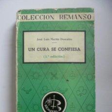 Libros de segunda mano: UN CURA SE CONFIESA. 3ªEDICION. JOSE LUIS MARTIN DESCALZO. COLECCION REMANSO. 1957. MIDE: 18,8 X11,3. Lote 47636218