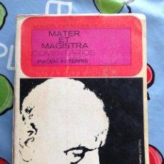 Libros de segunda mano: LIBRO MATER ET MAGISTRA COMENTARIOS PACEM IN TERRIS ENCICLICAS JOAO XXIII JUAN PAPA 1963. Lote 47710252