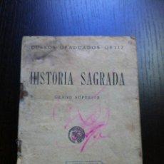 Libros de segunda mano: HISTORIA SAGRADA - GRADO SUPERIOR - CURSOS GRADUADOS ORTIZ - SATURNINO CALLEJA - MADRID - 1924 -. Lote 47724377