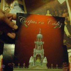 Libros de segunda mano: CORPUS EN CADIZ . MUCHAS FOTOGRAFIAS. Lote 47741379