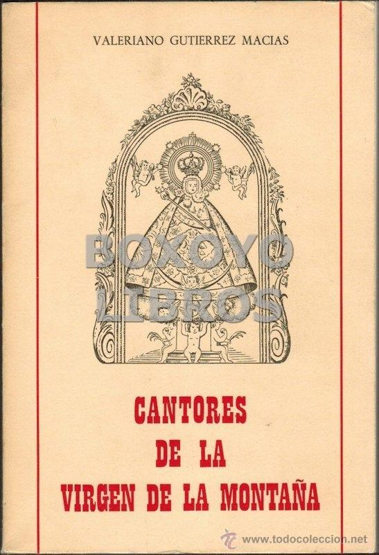 GUTIERREZ MACIAS, VALERIANO. CANTORES DE LA VIRGEN DE LA MONTAÑA. CÁCERES (Libros de Segunda Mano - Religión)