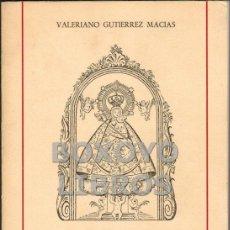 Libros de segunda mano: GUTIERREZ MACIAS, VALERIANO. CANTORES DE LA VIRGEN DE LA MONTAÑA. CÁCERES. Lote 47742760