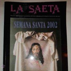 Libros de segunda mano: SEMANA SANTA 2002 MÁLAGA EDITA LA SAETA . Lote 48212190