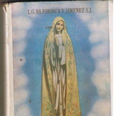 Libros de segunda mano: LAS MARAVILLAS DE FÁTIMA. L. G. DA FONSECA Y JIMENEZ, S.J. BARCELONA 1951. (RF.C/N). Lote 48367495