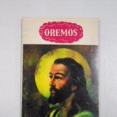 Libros de segunda mano: OREMOS. COLECCION DE ORACIONES SELECTAS. TDK229. Lote 130257948
