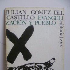 Libros de segunda mano: JULIÁN GÓMEZ DEL CASTILLO: EVANGELIZACIÓN Y PUEBLO (MADRID, 1966). Lote 48475814