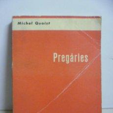 Libros de segunda mano: PREGÀRIES - MICHEL QUOIST - EDITORIAL ESTELA - EN CATALAN. Lote 48479008