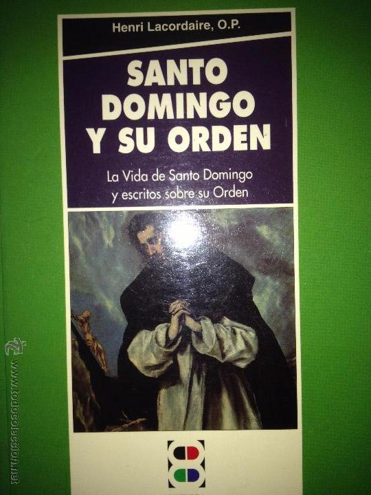 HENRI LACORDAIRE. SANTO DOMINGO Y SU ORDEN. MADRID. 1998. AL (Libros de Segunda Mano - Religión)
