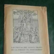 Libros de segunda mano: OPUSCULO: LAS FIESTAS DEL NUEVO TRONO DE LA VIRGEN DE MONTSERRAT - HACIA 1947. Lote 48608316