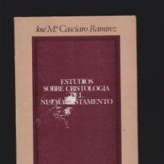 Libros de segunda mano: ESTUDIOS SOBRE CRISTOLOGIA DEL NUEVO TESTAMENTO / JOSE Mª CASIMIRO RAMIREZ. Lote 48643288