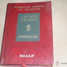 Libros de segunda mano: AMIGOS DE DIOS . JOSEMARIA ESCRIVA DE BALAGUER .HOMILIAS . RIALP. Lote 48652516