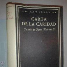 Libros de segunda mano: CARTA DE LA CARIDAD 1966 JOSÉ MARÍA CABODEVILLA 1º B.A.C. 254 SECCION IV ASCÉTICA, MÍSTICA Y LITUR. Lote 48655113