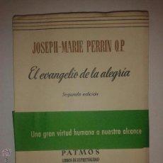 Libros de segunda mano: EL EVANGELIO DE LA ALEGRÍA 1962 JOSEPH - MARIE PERRIN 2 º ED. RIALP PATMOS 88. Lote 48669794
