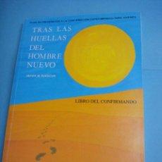 Libros de segunda mano: LIBRO. TRAS LAS HUELLAS DEL HOMBRE NUEVO. JAVIER M. SUESCUN. LIBRO DEL CONFIRMADO.1987. Lote 48681844