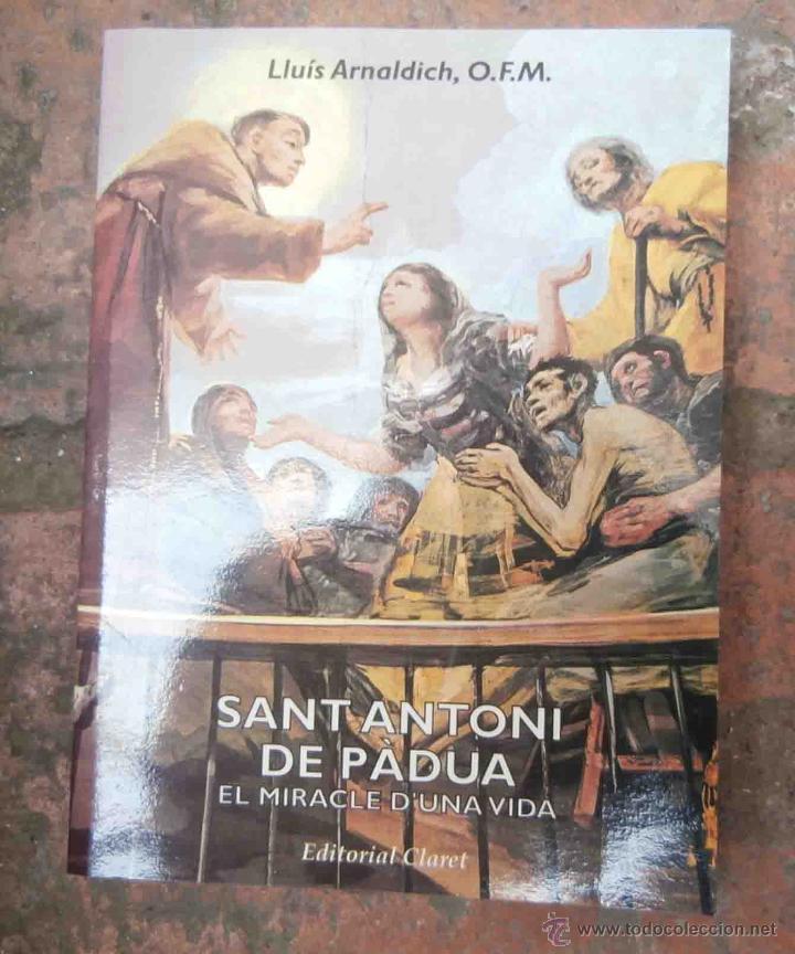 SANT ANTONI DE PADUA. EL MIRACLE D'UNA VIDA. LLUÍS ARNALDICH. EN CATALÀ!! (Libros de Segunda Mano - Religión)
