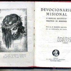 Libros de segunda mano: GAVIÑA : DEVOCIONARIO MISIONAL O MANUAL ASCÉTICO PRÁCTICO DE MISIONES (1942). Lote 48850815