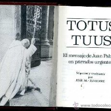 Libros de segunda mano: JAVIERRE : TOTUS TUUS - EL MENSAJE DE JUAN PABLO II (VILAMALA, 1956). Lote 48850906