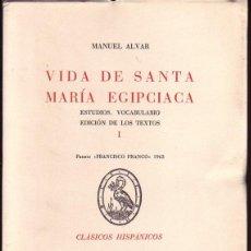 Libros de segunda mano: VIDA DE SANTA MARIA EGIPCIACA. ESTUDIOS, VOCABULARIO, EDICIÓN DE LOS TEXTOS. TOMO I Y II. M. ALVAR.. Lote 53431067