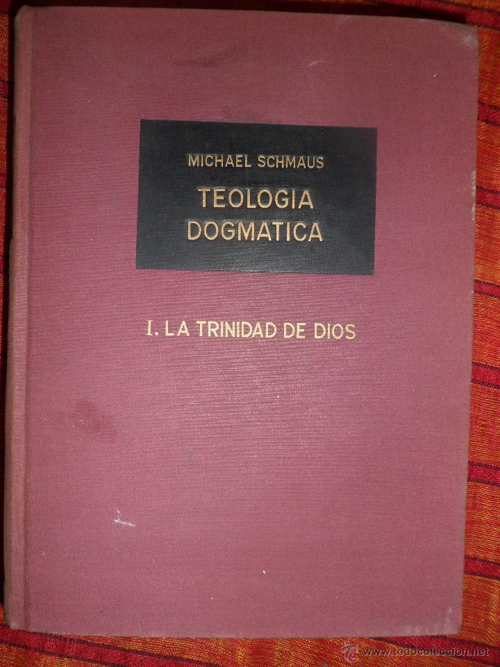 TEOLOGIA DOGMÁTICA. TOMO I LA TRINIDAD DE DIOS . MICHAEL SCHMAUS. RIALP. (Libros de Segunda Mano - Religión)
