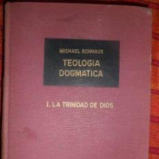 Libros de segunda mano: TEOLOGIA DOGMÁTICA. TOMO I LA TRINIDAD DE DIOS . MICHAEL SCHMAUS. RIALP.. Lote 48976696