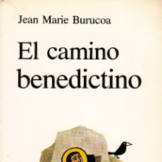 Libros de segunda mano: EL CAMINO BENEDICTINO. JEAN MARIE BURUCOA. Lote 48980843