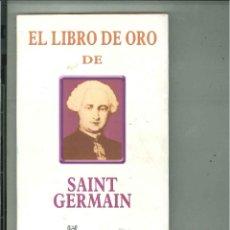 Libros de segunda mano: EL LIBRO DE ORO DE SAINT GERMAIN. Lote 176754453