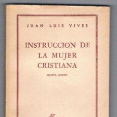 Libros de segunda mano: INSTRUCCIÓN DE LA MUJER CRISTIANA JUAN LUIS VIVES COLECCIÓN AUSTRAL 1948. Lote 49059990