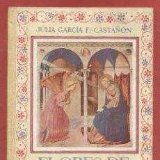 Libros de segunda mano: FLORES DE SANTIDAD-JULIA GARCIA F.-ILUSTRADO-EDIT. ESCUELA ESPAÑOLA-188 PAGS.-AÑO1956-MADRID-LR949. Lote 49209541