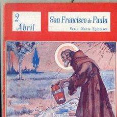 Libros de segunda mano: NUESTROS SANTOS : SAN FRANCISCO DE PAULA / SANTA MARÍA EGIPCÍACA (1944). Lote 49237740