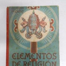 Libros de segunda mano: ELEMENTOS DE RELIGION. PRIMER CURSO. LUIS VIVES. HUESCA 1947. TDK238. Lote 176471825