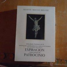 Libros de segunda mano: LIBRO SEMANA SANTA ANTECEDENTES HIST.DE LA HDAD DEL STMO CRISTO DE LA EXPIRACION Y M.ST. PATROCINIO. Lote 49371554