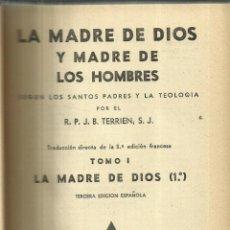 Libros de segunda mano: LA MADRE DE DIOS Y LA MADRE DE LOS HOMBRES. R.P.J.B. TERRIEN. 4 TOMOS. EDICIONES FAX. MADRID. 1948. Lote 52278685