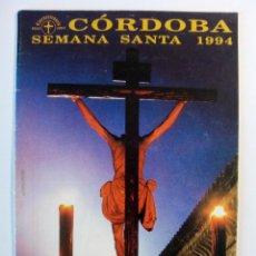 Libros de segunda mano: SEMANA SANTA CÓRDOBA 1994. PROGRAMA OFICIAL AGRUPACIÓN HERMANDADES Y COFRADÍAS.. Lote 49427294