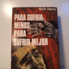 Libros de segunda mano: PARA SUFRIR MENOS, PARA SUFRIR MEJOR. PEDERZINI, NOVELLO. EDICIONES COMBONIANAS. MADRID, 1967. Lote 49466000