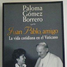 Libros de segunda mano: JUAN PABLO AMIGO LA VIDA COTIDIANA EN EL VATICANO II PALOMA GÓMEZ BORRERO PAPA RELIGIÓN FOTOS LIBRO. Lote 49517171