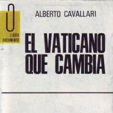 Libros de segunda mano: CAVALLARI, ALBERTO: EL VATICANO QUE CAMBIA. Lote 49705677