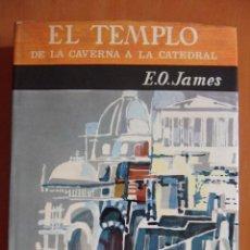 Libros de segunda mano: EL TEMPLO. DE LA CAVERNA A LA CATEDRAL. HISTORIA DE LAS RELIGIONES GUADARRAMA. E.O. JAMES. 1966. TAP. Lote 49715336
