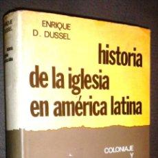 Libros de segunda mano: HISTORIA DE LA IGLESIA EN AMÉRICA LATINA. COLONIAJE Y LIBERACIÓN 1492 1973 / ENRIQUE D. DUSSEL. Lote 49743888