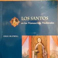 Libros de segunda mano: LOS SANTOS EN LOS MANUSCRITOS MEDIEVALES (MADRID, 2002). Lote 49860307