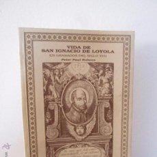 Libros de segunda mano: VIDA DE SAN IGNACIO DE LOYOLA EN GRABADOS DEL SIGLO XVII. PETER PAUL RUBENS. EDICIONES MENSAJERO.. Lote 49914539