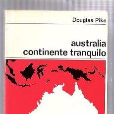 Libros de segunda mano: AUSTRALIA CONTINENTE TRANQUILO. DOUGLAS PIKE. NUEVA COLECCIÓN LABOR. Nº71. EDIT. LABOR. 1968. Lote 50045001