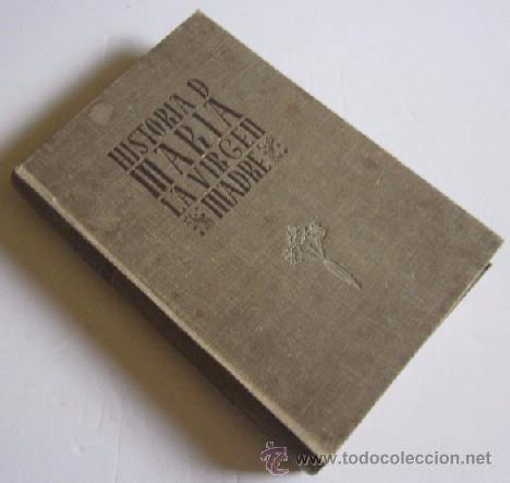Libros de segunda mano: HISTORIA DE MARIA LA VIRGEN MADRE - Foto 5 - 50098391