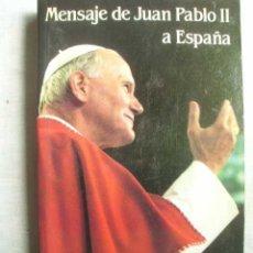 Libros de segunda mano: MENSAJE DE JUAN PABLO II A ESPAÑA. JUAN PABLO II. 1982. Lote 50118239