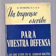 Libros de segunda mano: UN TRAPENSE ESCRIBE PARA VUESTRA DEFENSA. M. RAYMOND, O.C.S.O. EDICIONES STVDVM. MADRID 1955. Lote 50134507