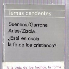 Libros de segunda mano: ¿ESTÁ EN CRISIS LA FE DE LOS CRISTIANOS?. SUENENS, GARRONE, ARIAS, ZIZOLA...EDICIONES PAULINAS. 1969. Lote 50143150